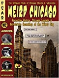 img - for Weird Chicago (Haunted Illinois) book / textbook / text book