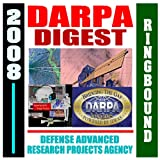 echange, troc Department of Defense - 2008 DARPA Digest - Defense Advanced Research Projects Agency - Overview of Mission, Management, and Major Current Projects, Do