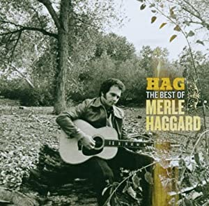 Hag: The Best of Merle Haggard 1966-2005