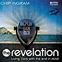 The Revelation Lecture by Chip Ingram Narrated by Chip Ingram