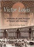 echange, troc Christian Taillard - Victor Louis (1731-1800) : Le triomphe du goût français à l'époque néo-classique
