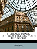 img - for Studien Zu Homer, Sophokles, Euripides, Racine Und Goethe (German Edition) book / textbook / text book
