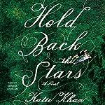 Hold Back the Stars: A Novel | Katie Khan
