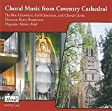 Choral Music from Coventry Cathedral The Boy Choristers;Girl Choristers;Choral Clerks