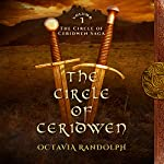 The Circle of Ceridwen: The Circle of Ceridwen Saga, Book 1 | Octavia Randolph