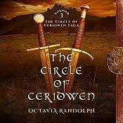 The Circle of Ceridwen: The Circle of Ceridwen Saga, Book 1 | Octavia Randolph