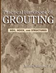 Practical Handbook of Grouting: Soil,...
