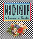img - for Friendship: A Bouquet of Quotes (Miniature Editions) book / textbook / text book