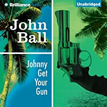Johnny Get Your Gun: Virgil Tibbs, Book 3 (       UNABRIDGED) by John Ball Narrated by Dion Graham