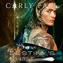 Destiny's Shift: Six Saviors Series, Book 5 Audiobook by Carly Fall Narrated by Kevin Scollin