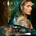 Destiny's Shift: Six Saviors Series, Book 5 | Carly Fall