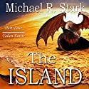 The Island: Part 4: Fallen Earth, Book 4 Audiobook by Michael Stark Narrated by Robert Martinez,  Reel Audiobooks