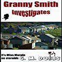 Granny Smith Investigates: The Little Old Lady Who Solves Crime Audiobook by G. M. Dobbs Narrated by Fiona Thraille