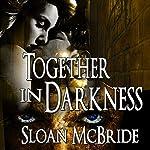 Together in Darkness | Sloan McBride