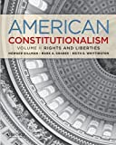 American Constitutionalism: Volume II: Rights &amp; Liberties