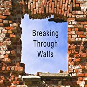 Breaking Through Walls: Breaking Through Walls for Uncommon Success | [Mike Goss]