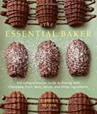 img - for The Essential Baker: The Comprehensive Guide to Baking with Chocolate, Fruit, Nuts, Spices, and Other Ingredients book / textbook / text book