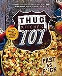 Thug Kitchen 101: Comfort Food, One-P...