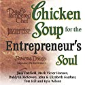 Chicken Soup for Entrepreneur's Soul: Advice and Inspiration for Fulfilling Dreams (       UNABRIDGED) by Jack Canfield, Mark Victor Hansen Narrated by Alan Robertson