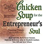 Chicken Soup for Entrepreneur's Soul: Advice and Inspiration for Fulfilling Dreams | Jack Canfield,Mark Victor Hansen