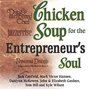 Chicken Soup for Entrepreneur's Soul: Advice and Inspiration for Fulfilling Dreams | [Jack Canfield, Mark Victor Hansen]