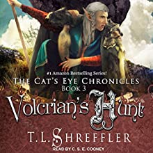 Volcrian's Hunt: Cat's Eye Chronicles Series, Book 3 Audiobook by T. L. Shreffler Narrated by C.S.E. Cooney