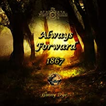 Always Forward: Bregdan Chronicles, Book 9 Audiobook by Ginny Dye Narrated by Tiffany Dougherty