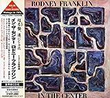 echange, troc Rodney Franklin - In the Center