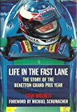 Life in the Fast Lane: The Story of the Benetton Grand Prix Year