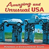img - for Amazing and Unusual USA: Hundreds of Extraordinary Sights by Bahr, Jeff (2008) book / textbook / text book