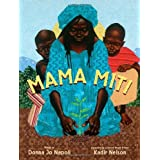 Mama Miti: Wangari Maathai and the Trees of Kenyaby Donna Jo Napoli