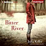 Bitter River: A Bell Elkins Novel, Book 2 | Julia Keller