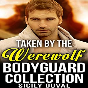 Taken by the Werewolf Bodyguard Collection Audiobook