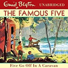 Five Go Off In A Caravan: Famous Five: 5 (       UNABRIDGED) by Enid Blyton Narrated by Jan Francis