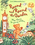 Round and Round the Garden: Play Rhymes for Young Children 2006 ed Sarah Williams