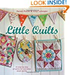 Little Quilts: 15 Step-by-Step Projec...
