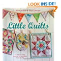 Little Quilts - 15 step-by-step projects for adorably small quilts