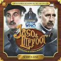 Jago & Litefoot Series 1 Audiobook by Alan Barnes, Jonathan Morris, Andy Lane, Justin Richards Narrated by Christopher Benjamin, Trevor Baxter, Conrad Asquith, Lisa Bowerman