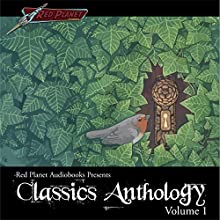 Classics Anthology Collection: Disc One (       UNABRIDGED) by Red Planet Audiobooks Narrated by Joan Pearsall, Abbey Windham-Huey, Monica Ballard