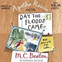 Agatha Raisin and the Day the Floods Came: Agatha Raisin, Book 12 Audiobook by M. C. Beaton Narrated by Penelope Keith