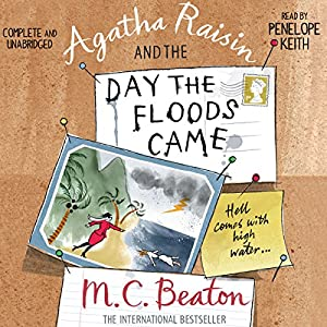 Agatha Raisin and the Day the Floods Came: Agatha Raisin, Book 12 | [M. C. Beaton]