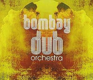 Bombay Dub Orchestra [2 CD]