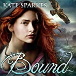 Bound: Bound, Book 1 | Kate Sparkes