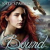 Bound: Bound, Book 1 | [Kate Sparkes]