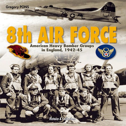 8th Air Force: American Heavy Bomber Groups in England 1942-1945 (8th Air Force compare prices)