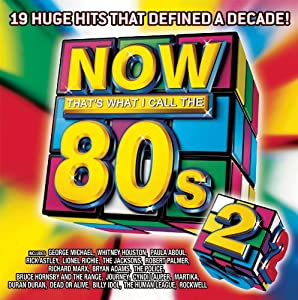 Now 80s 2: Now That's What I Call the 80s