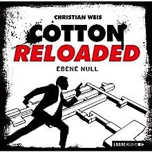 Ebene Null (Cotton Reloaded 32) (       ungekürzt) von Christian Weis Gesprochen von: Tobias Kluckert