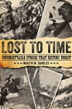 img - for Lost to Time: Unforgettable Stories that History Forgot book / textbook / text book