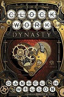 Book Cover: The Clockwork Dynasty: A Novel