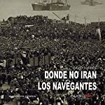 Donde no irán los navegantes [Where the Navigators Won't Go] | David Torres